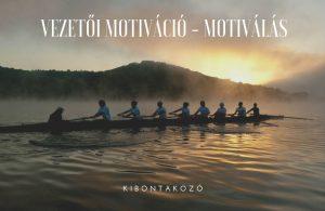 vezetoi-motivacio-es-motivalas_szepesvari_kibontakozo